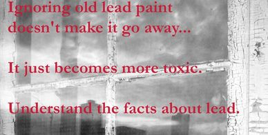 Ignoring old Lead Paint doesn't make it go away. It just becomes more toxic. Understand the facts
