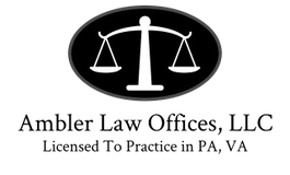 Ambler Law Offices, LLC   Licensed to Practice in PA, VA