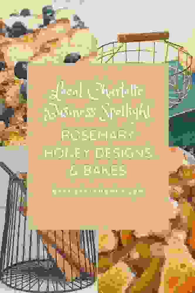 Local Charlotte Business Spotlight Rosemary Honey Designs & Bakes Dragonfly Homes Charlotte NC