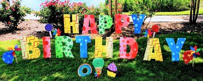 """HAPPY BIRTHDAY"" your yard OR  ""LINE YOUR WALKWAY"" with fun!           Scroll to view our displays."