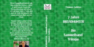 Thomas Zahlten, BREADHUNTER, 7 Jahre, Headhunting, Recruiting, Buch, HR, Executive Search, Blog