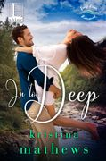 In Too Deep (Swift River Romance #2)