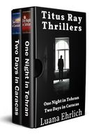 Titus Ray Thrillers Box Set, Books 1 & 2 by award-winning author Luana Ehrlich.