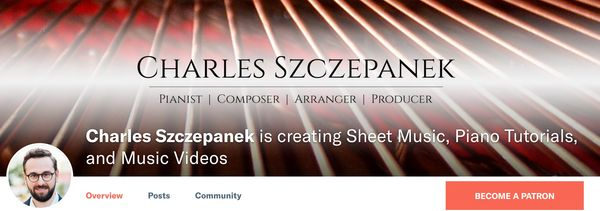 Charles Szczepanek on Patreon, creating sheet music, piano tutorials, and music videos.