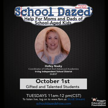 Flyer for  episode of School Dazed featuring Holley Nasky, Coordinator for Advanced Academics