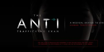 Anti Trafficking Exam: medical device to diagnose victims of human trafficking and rescue them.