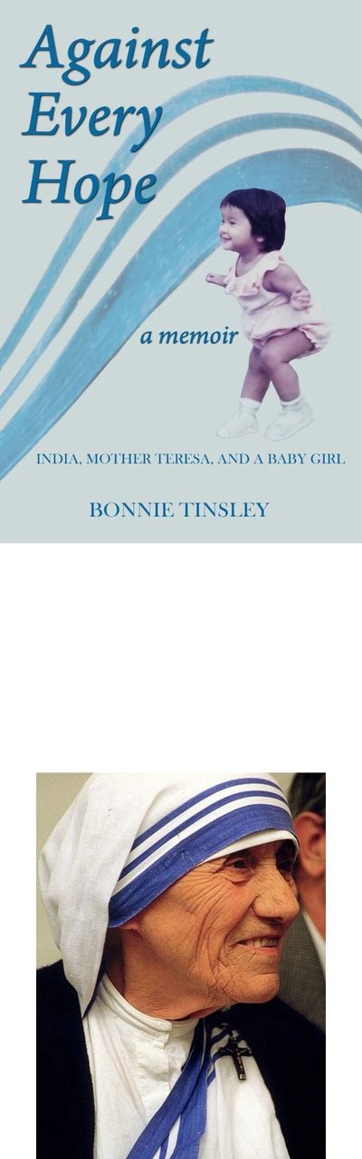 Cover of memoir Against Every Hope: India, Mother Teresa, and a Baby Girl. A journey of  an American