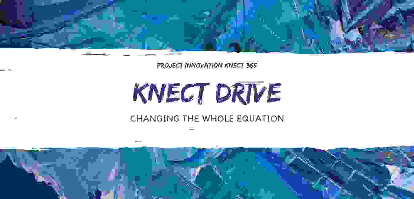 Project Innovation Knect 365 drive