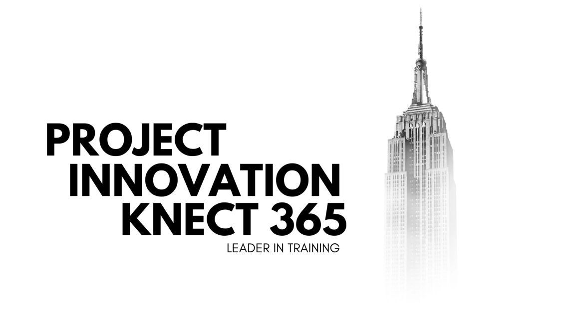 Project Innovation Knect 365 Leader in Training  Project Innovation Knect 365, Giving  pro Edge