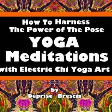 'Yoga Meditations How To Harness The Power Of The Pose' delves into the root of popular postures.