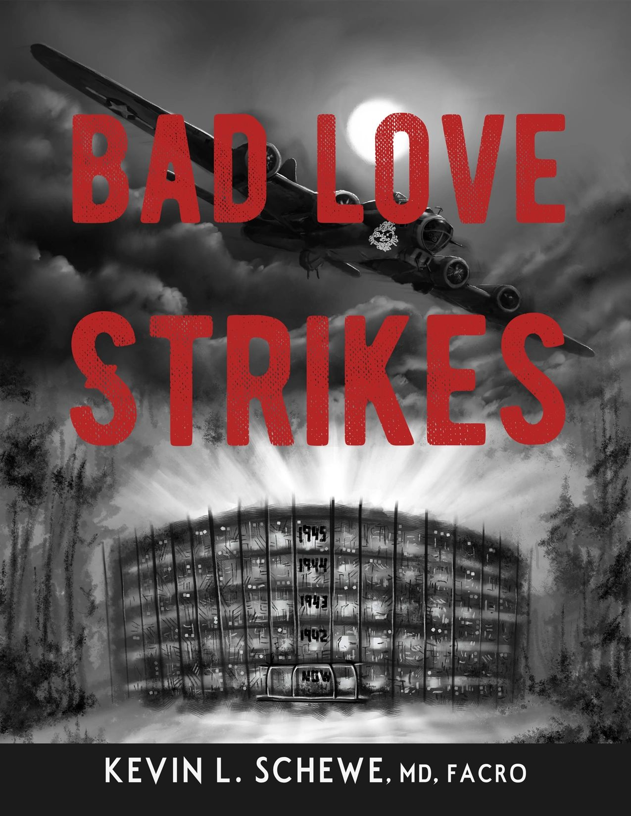 Bad Love Strikes, Kevin Schewe, Book Cover, Artwork, WWII, Area 51, Phantom Fortress, Bestseller