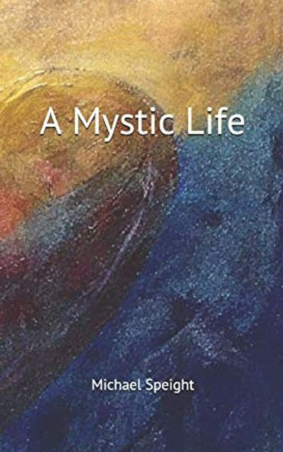 Book for sale, A Mystic Life by Michael Speight