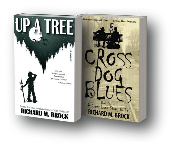 Image of the books, UP A TREE: A NOVEL and CROSS DOG BLUES: Book One of a Great Long Story to Tell