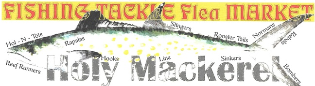 Holy Mackerel Fishing Tackle Flea Market
