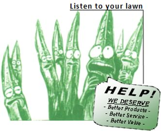 Listen to your lawn -Help We deserve better products better service better value in Northern IL