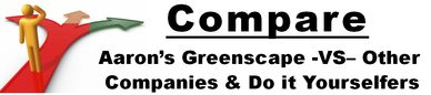 Compare Aaron's Greenscape to National / regional & landscapers & do it your self-ers in Northern IL
