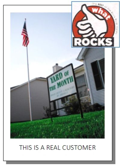 Real Customers get -Lawn care the way it should be. Awarded what Rocks: Best of Rockford IL