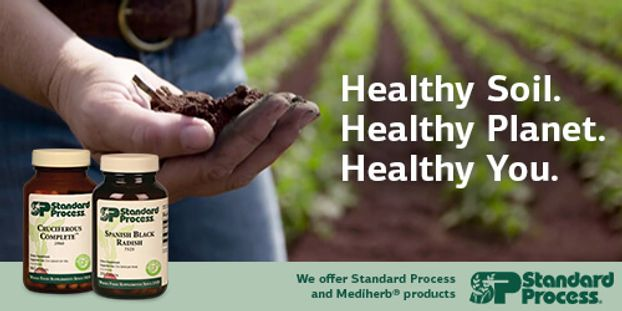 Healthy Soil. Healthy Planet. Healthy You.  We offer Standard Process and MediHerb products.