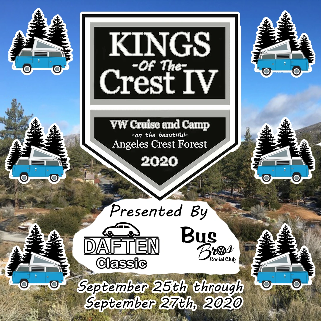 Kings of the Crest IV VW Cruise and Camp on the beautiful Angeles Crest Forest. 9/25 - 9/27 2020