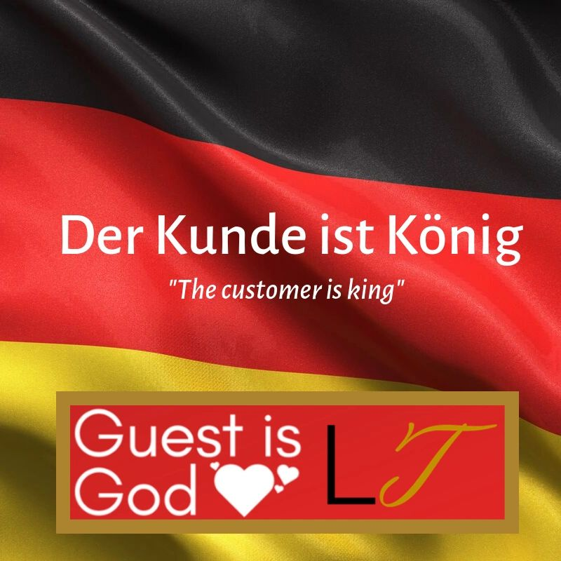 DER KUNDE IST KÖNIG, The customer is king. Customer Service Guest is God cultures, Germany.