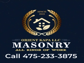 Orjent kapa llc. masonry  all kinds of work cell...(475) 233 3875