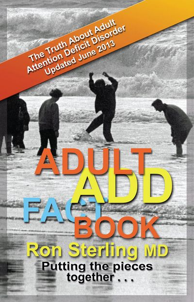2013's best book on  ADD/ADHD has stood the test of time and adversarial peer reviews. (10/31/2018)