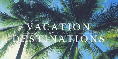 Travel Agent Vacation destinations by Lisa Arnoldy