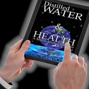 Distilled Water & Health- This books talks about all the health benefits derive from distilled water