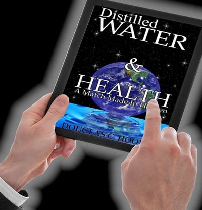 Book: Distilled Water & Health- Is distilled water safe to