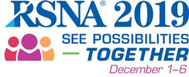RSNA 2019 Scientific Assembly and Annual Meeting The Radiological Society of North America