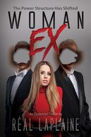 """WomanEX, by Real Leplaine, is a wonderfully written dystopia..."" Russell Warnberg, author"