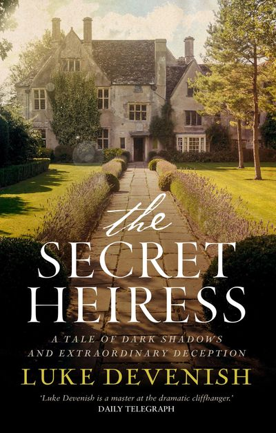 The Secret Heiress, by Luke Devenish, 2nd edition, January 2017