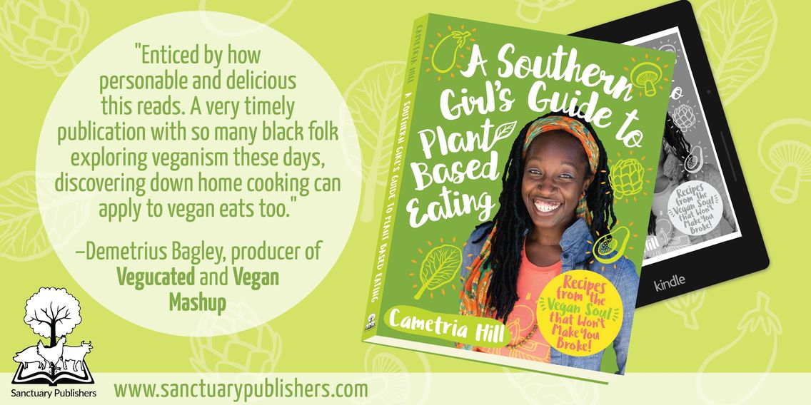 A Southern Girl's Guide to Plant-Based Eating: Recipes from the Soul that Won't Make You Broke!