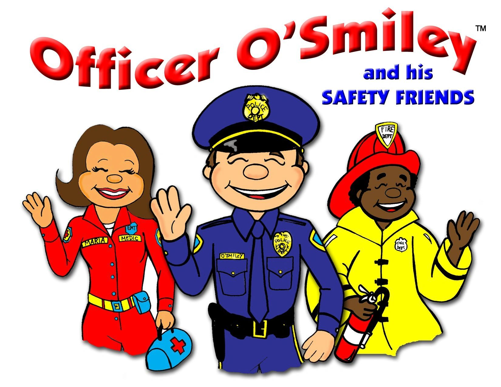 Officer O'Smiley and his Safety Friends™