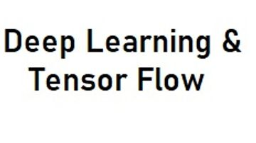Deep Learning & Tensor Flow Most Upto Date Section of Machine Learning