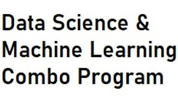 Data Science & Machine Learning Combo Program