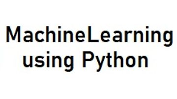 Machine Learning Using Python Programming