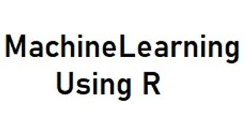 Application of R on Machine Learning