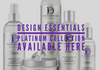 Design Essential Platinum Collection Exclusively Here!
