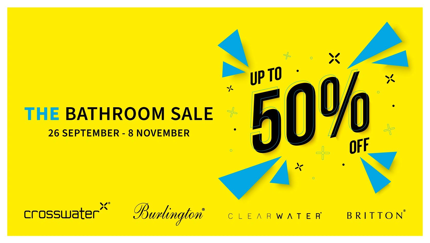 The big Bathroom Sale has arrived at First Class featuring Crosswater Burlington Clearwater Britton