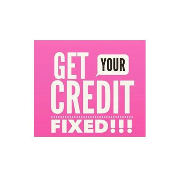 Fix your Credit today!!!