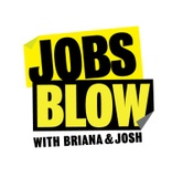 Jobs Blow with Briana and josh