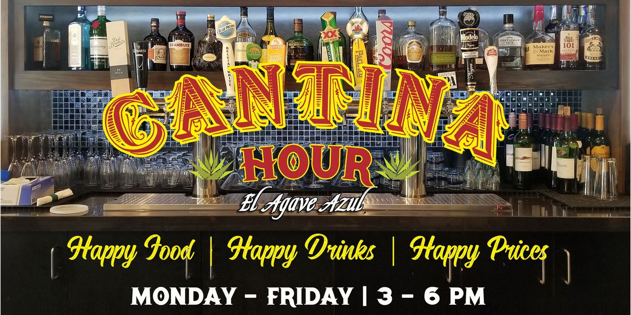 Cantina Hour (Happy Hour) at El Agave Azul Mexican Restaurant