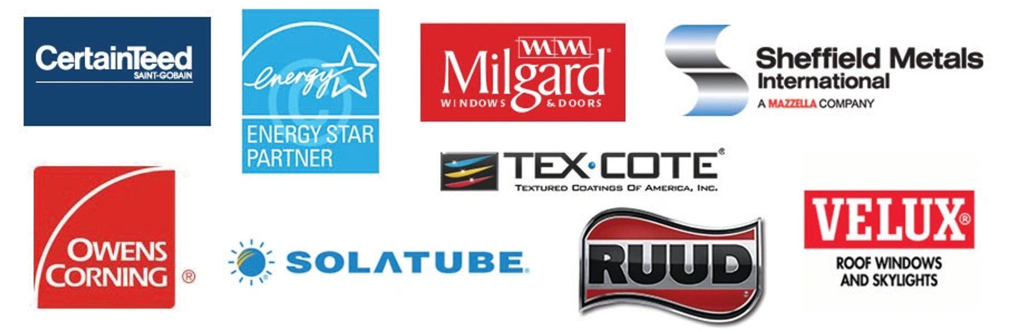 Manufacturers We Work With : CertainTeed, Energy Star, Milgard, Sheffield Metals, Tex-Cote, Owens Co