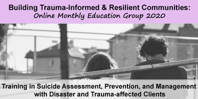 Training in Suicide Assessment, Prevention, and Management with Disaster and Trauma-affected Clients