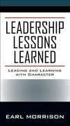 Leadership Lessons Learned: Leading and Learning with Character