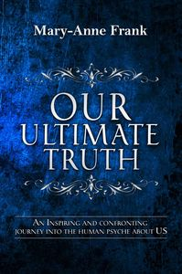 Our Ultimate Truth offers an invitation to stop pretending so we can come home to the authentic self