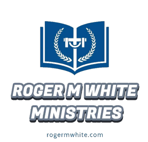 Roger M White Ministries