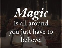 Graphic that says Magic is all around us.