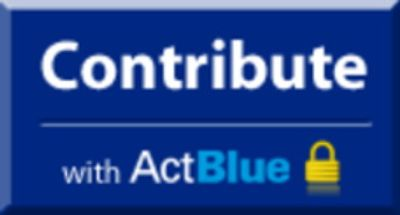 Click on the ActBlue button to Donate Now!